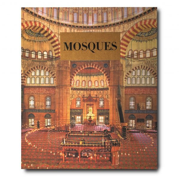 Mosques, The 100 Most Legendary Islamic Houses of Worship - Flat Cover