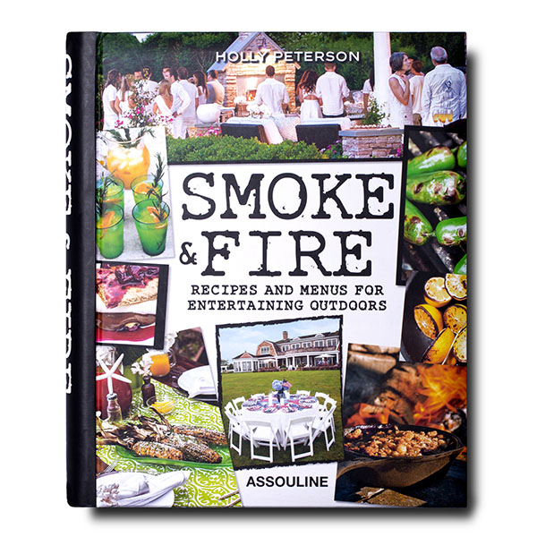 Smoke & Fire- Menus, Recipes, Outdoor Entertaining collections covers